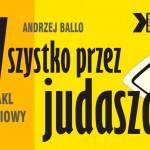 """""""Wszystko przez judasza"""" spektakl komediowy Andrzeja Ballo już w środę w LDK"""